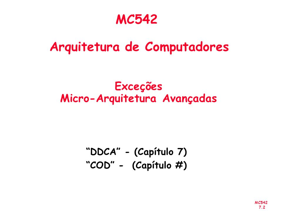 MC542 Arquitetura de Computadores Exceções Micro-Arquitetura Avançadas