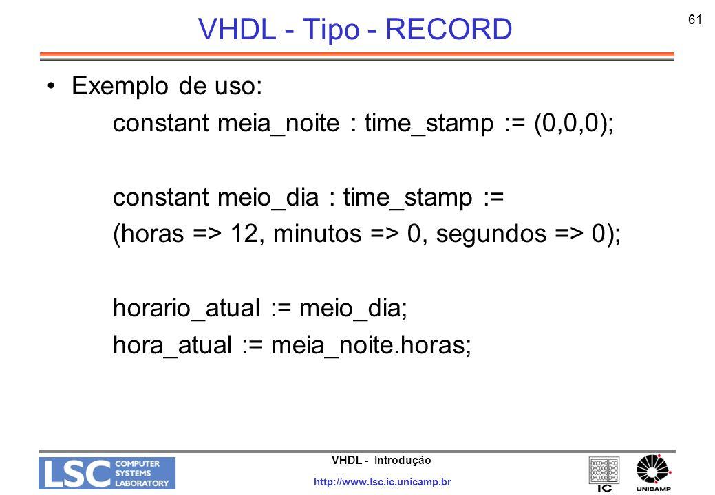 VHDL - Tipo - RECORD Exemplo de uso: