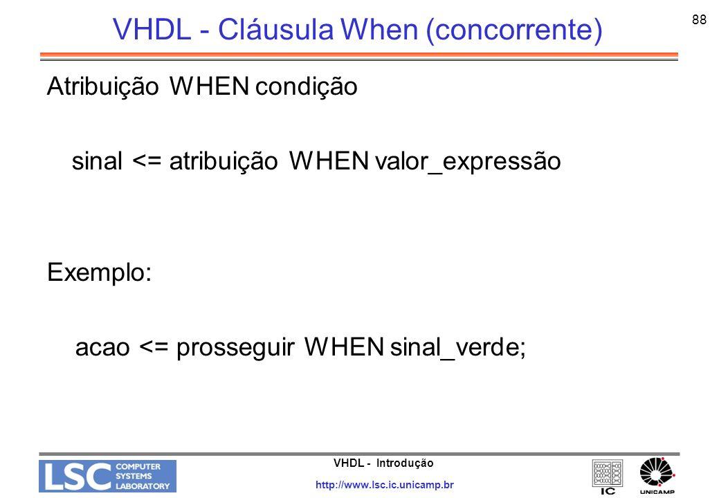 VHDL - Cláusula When (concorrente)