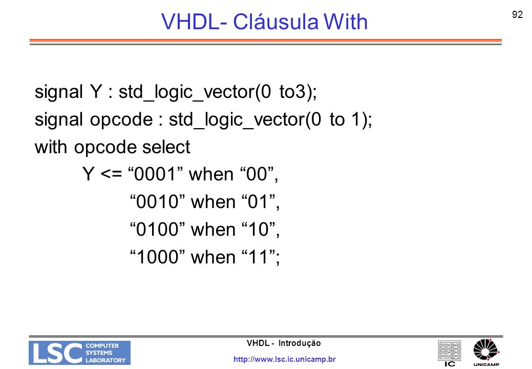 VHDL- Cláusula With signal Y : std_logic_vector(0 to3);
