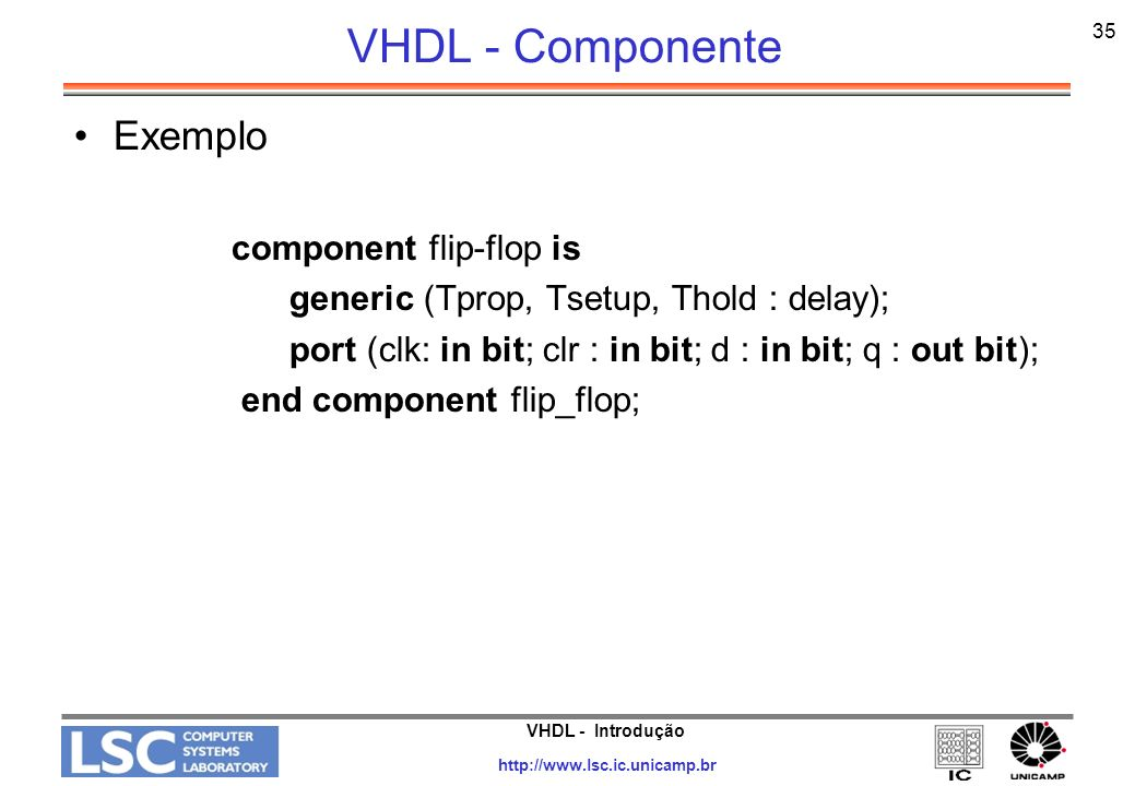 VHDL - Componente Exemplo component flip-flop is
