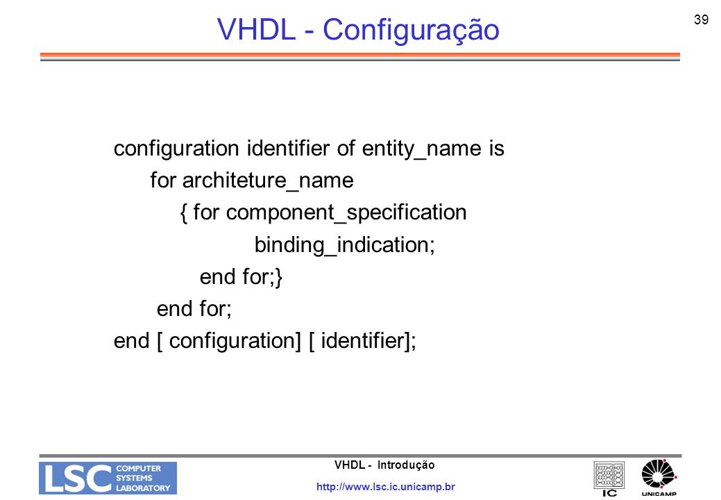 VHDL - Configuração configuration identifier of entity_name is
