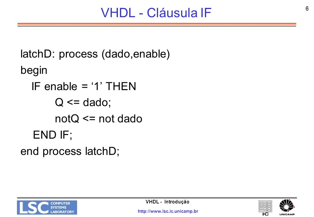 VHDL - Cláusula IF latchD: process (dado,enable) begin