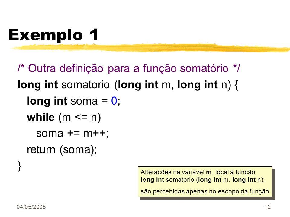 Exemplo 1 /* Outra definição para a função somatório */