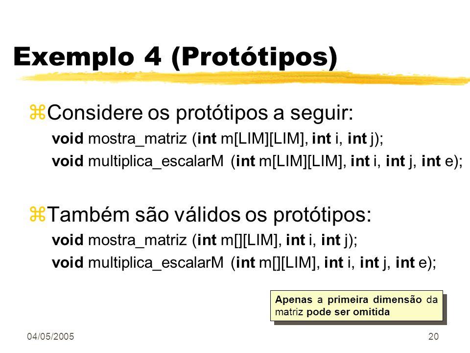 Exemplo 4 (Protótipos) Considere os protótipos a seguir: