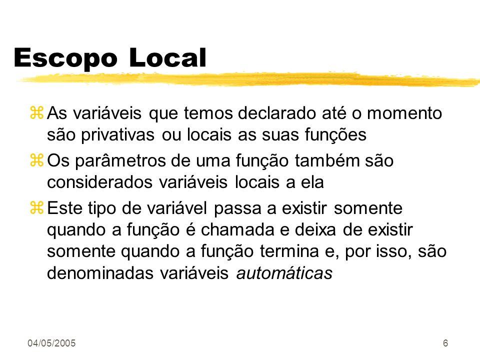 Escopo Local As variáveis que temos declarado até o momento são privativas ou locais as suas funções.