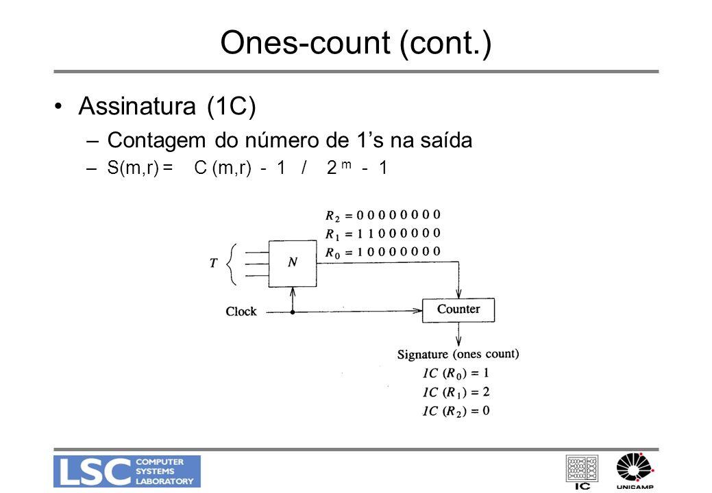 Ones-count (cont.) Assinatura (1C) Contagem do número de 1's na saída