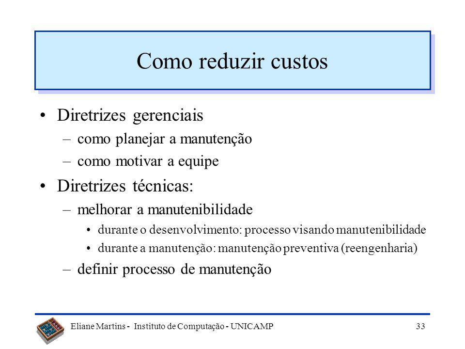 Como reduzir custos Diretrizes gerenciais Diretrizes técnicas: