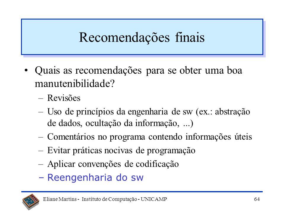 Recomendações finais Quais as recomendações para se obter uma boa manutenibilidade Revisões.