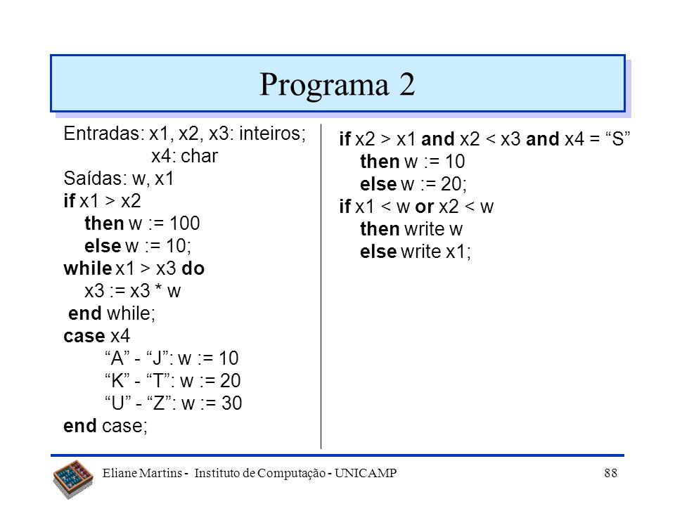 Programa 2 Entradas: x1, x2, x3: inteiros;