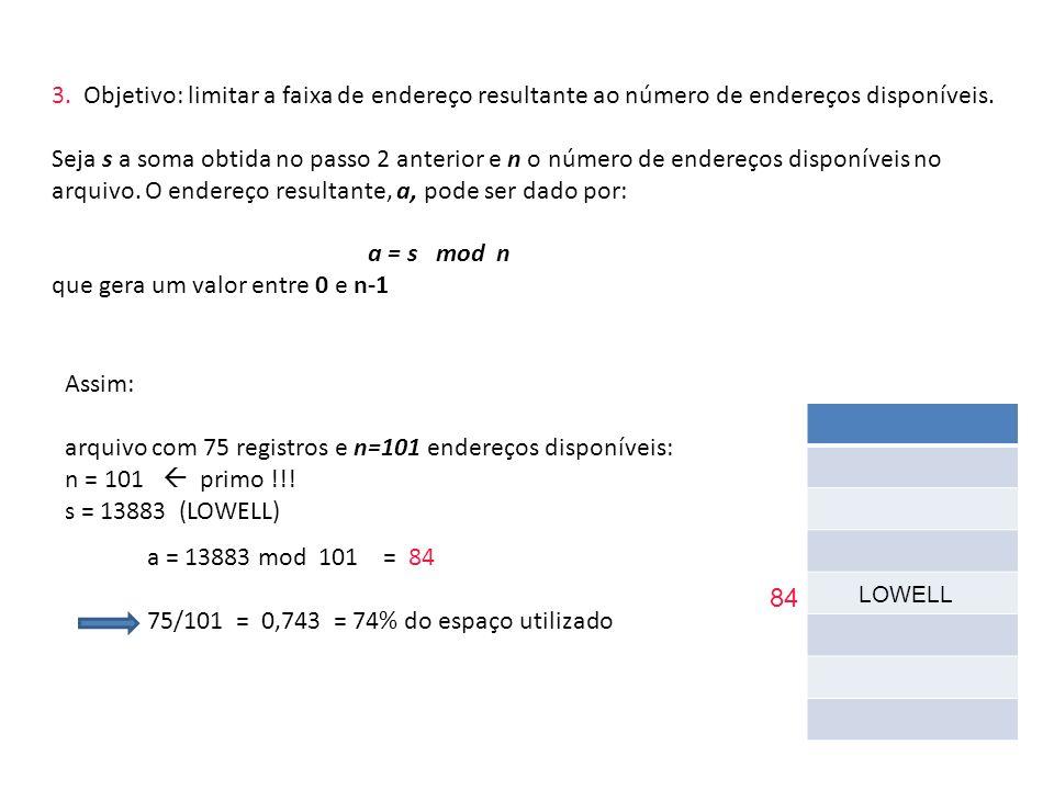 arquivo. O endereço resultante, a, pode ser dado por: a = s mod n