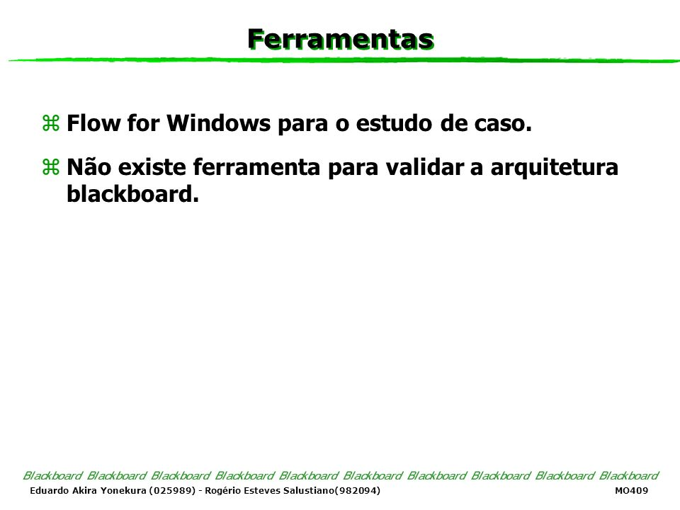 Ferramentas Flow for Windows para o estudo de caso.