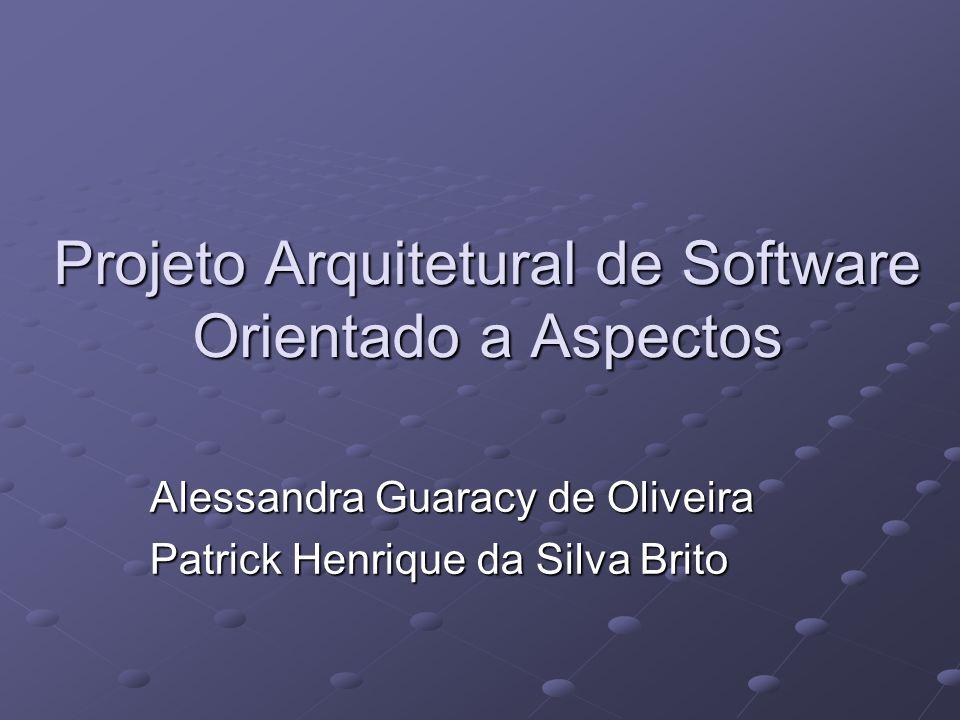 Projeto Arquitetural de Software Orientado a Aspectos