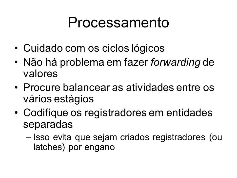 Processamento Cuidado com os ciclos lógicos