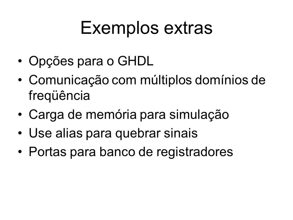 Exemplos extras Opções para o GHDL