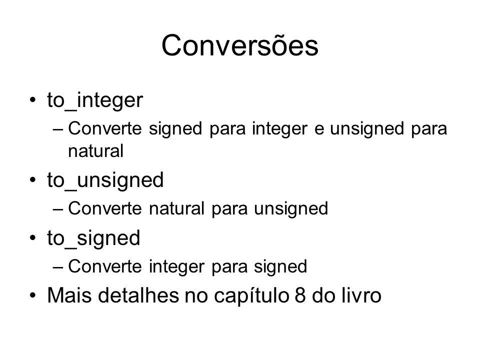 Conversões to_integer to_unsigned to_signed