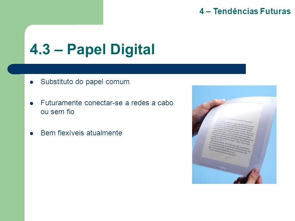 4.3 – Papel Digital 4 – Tendências Futuras Substituto do papel comum