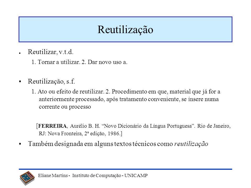 Reutilização Reutilizar, v.t.d. Reutilização, s.f.