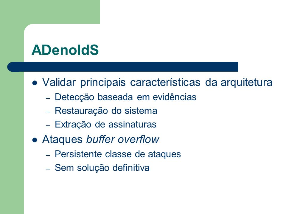 ADenoIdS Validar principais características da arquitetura