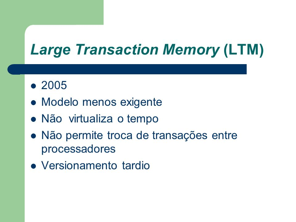 Large Transaction Memory (LTM)