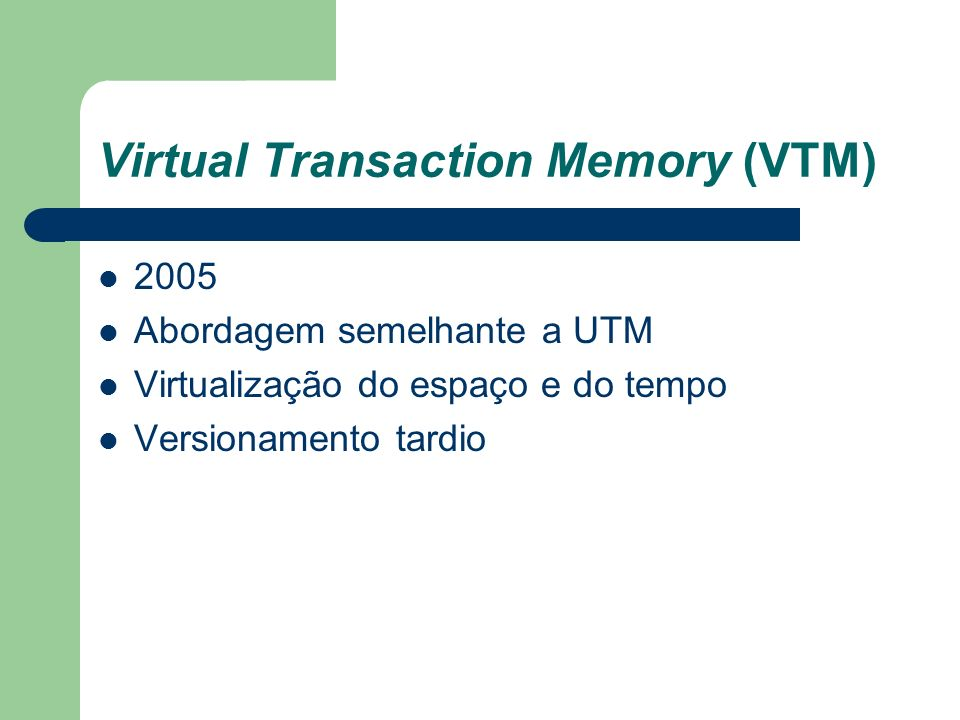 Virtual Transaction Memory (VTM)