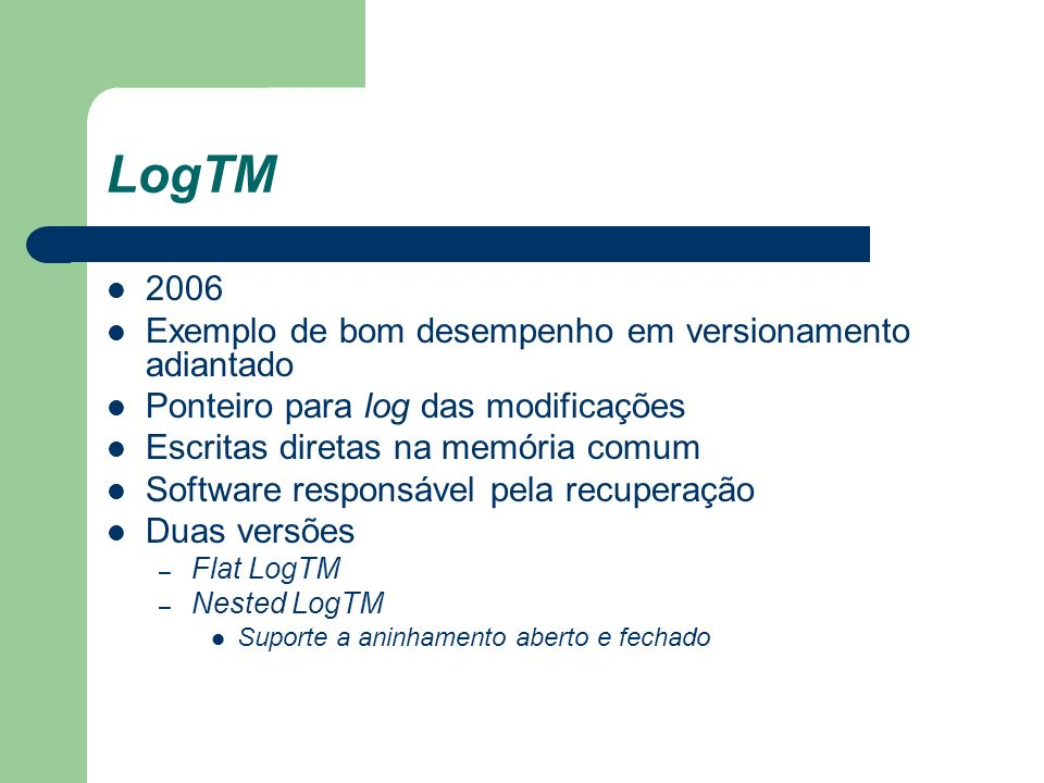 LogTM 2006 Exemplo de bom desempenho em versionamento adiantado
