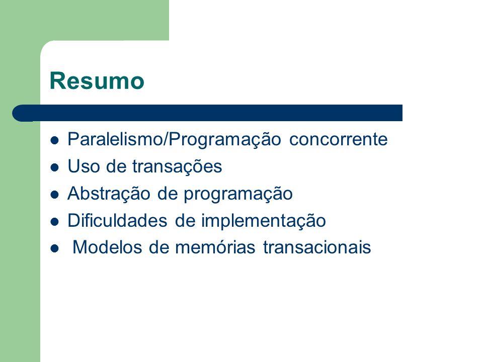 Resumo Paralelismo/Programação concorrente Uso de transações