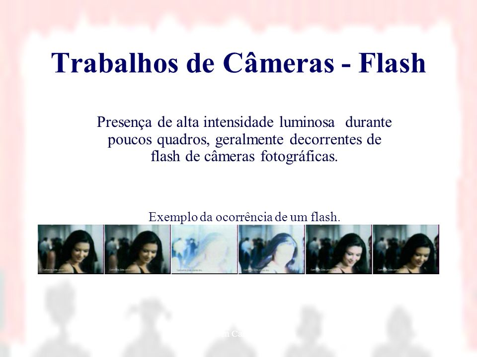 Trabalhos de Câmeras - Flash