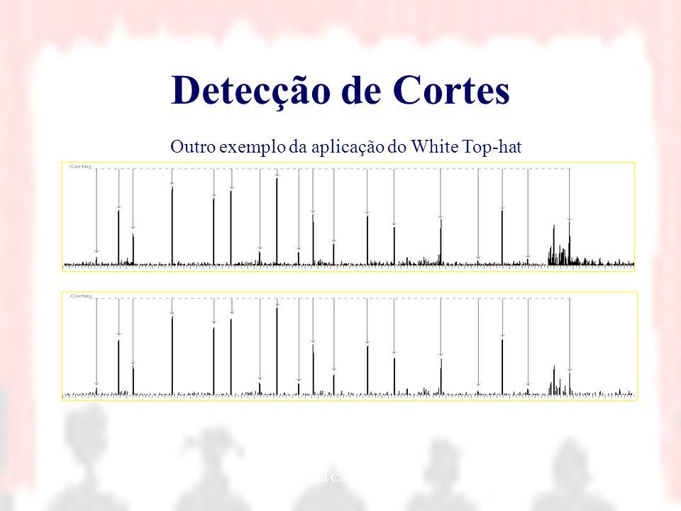 Detecção de Cortes Outro exemplo da aplicação do White Top-hat