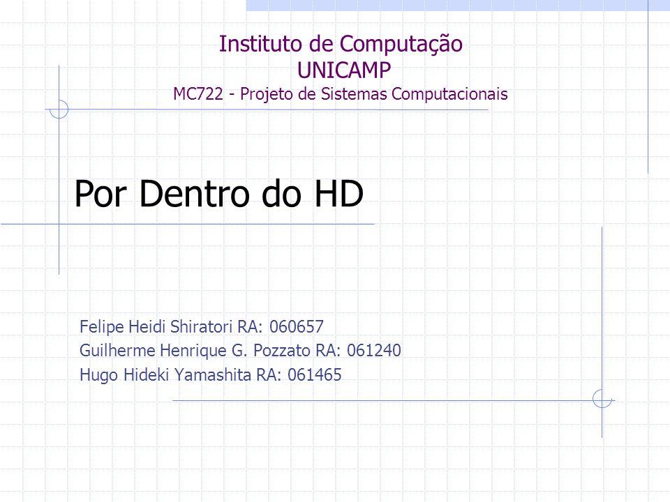 Instituto de Computação UNICAMP MC722 - Projeto de Sistemas Computacionais