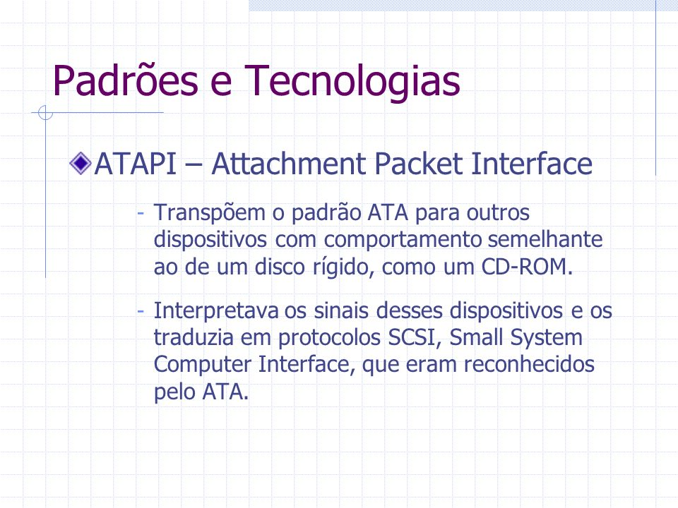 Padrões e Tecnologias ATAPI – Attachment Packet Interface