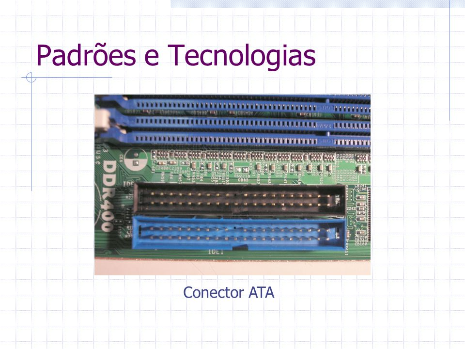 Padrões e Tecnologias Conector ATA