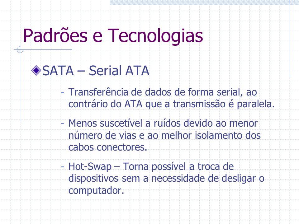 Padrões e Tecnologias SATA – Serial ATA