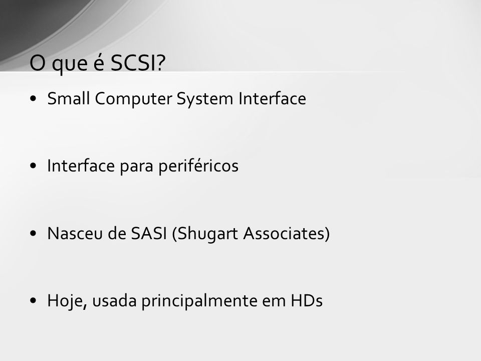 O que é SCSI Small Computer System Interface
