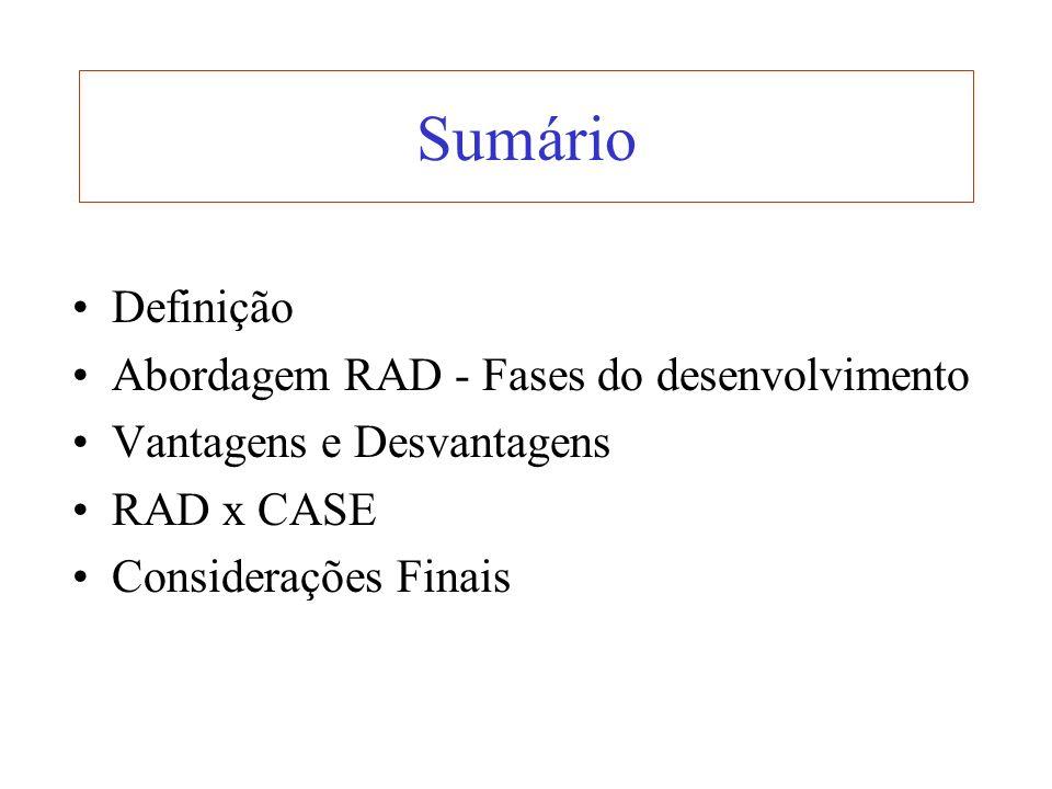 Sumário Definição Abordagem RAD - Fases do desenvolvimento