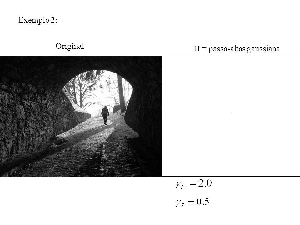 Exemplo 2: Original H = passa-altas gaussiana