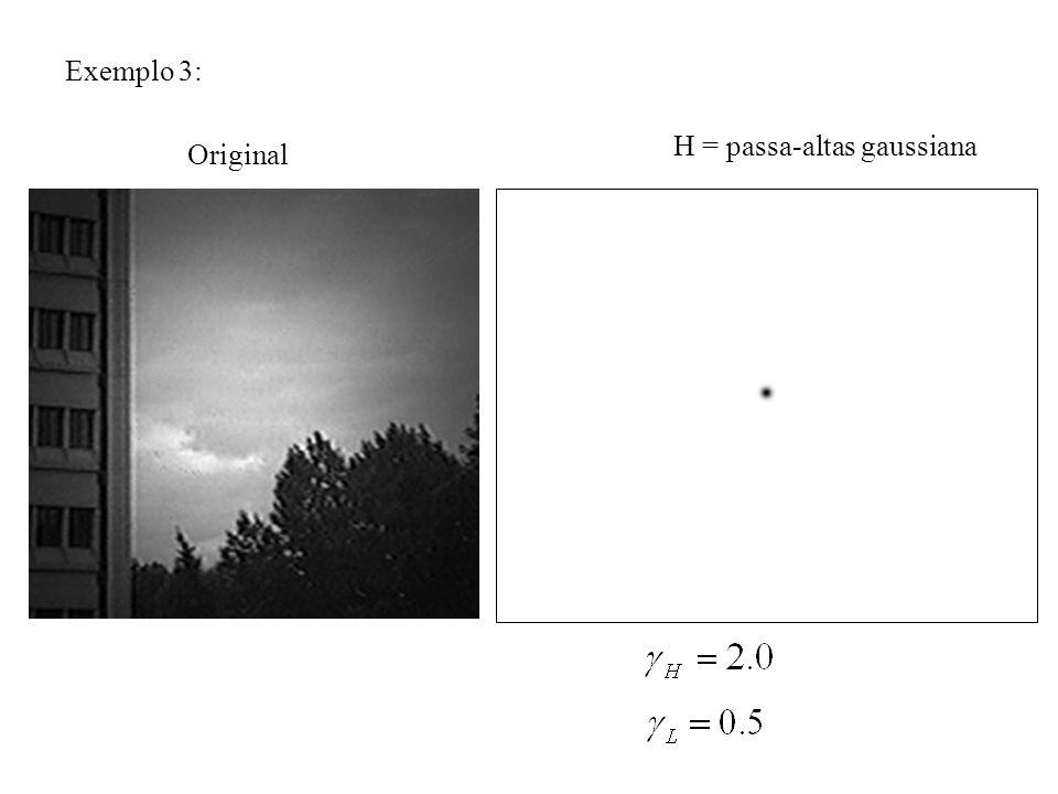Exemplo 3: H = passa-altas gaussiana Original