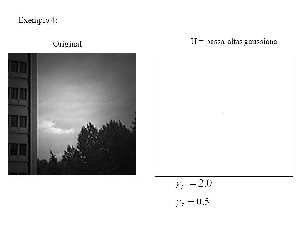 Exemplo 4: H = passa-altas gaussiana Original