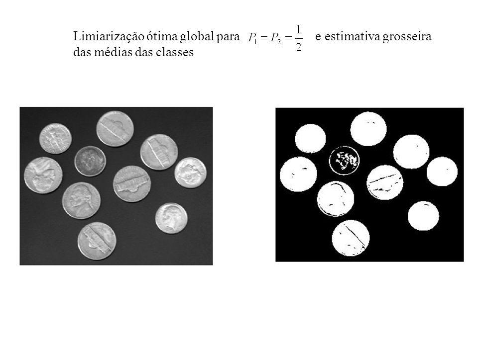Limiarização ótima global para e estimativa grosseira