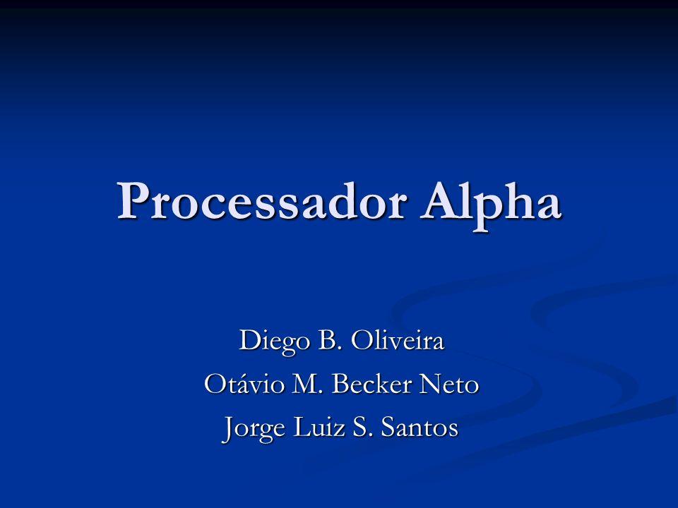 Diego B. Oliveira Otávio M. Becker Neto Jorge Luiz S. Santos