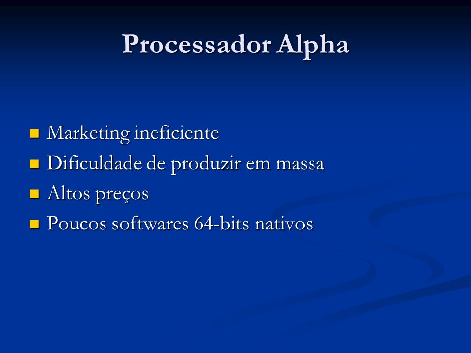 Processador Alpha Marketing ineficiente