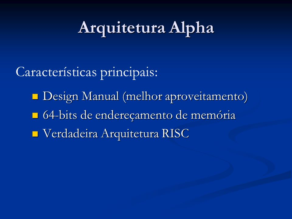 Arquitetura Alpha Características principais: