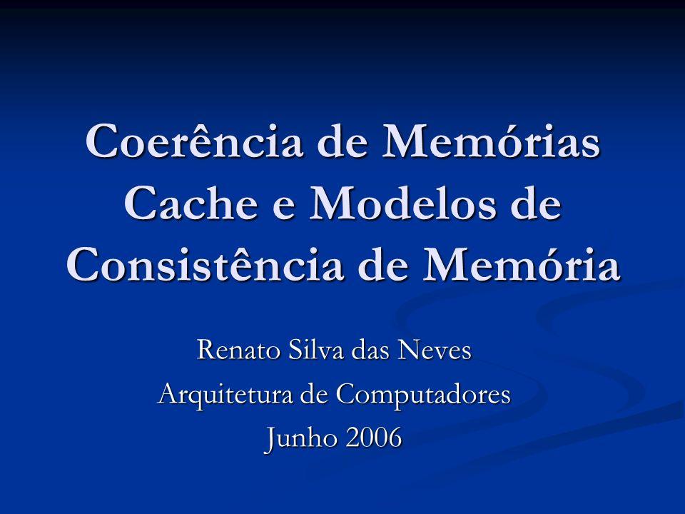 Coerência de Memórias Cache e Modelos de Consistência de Memória