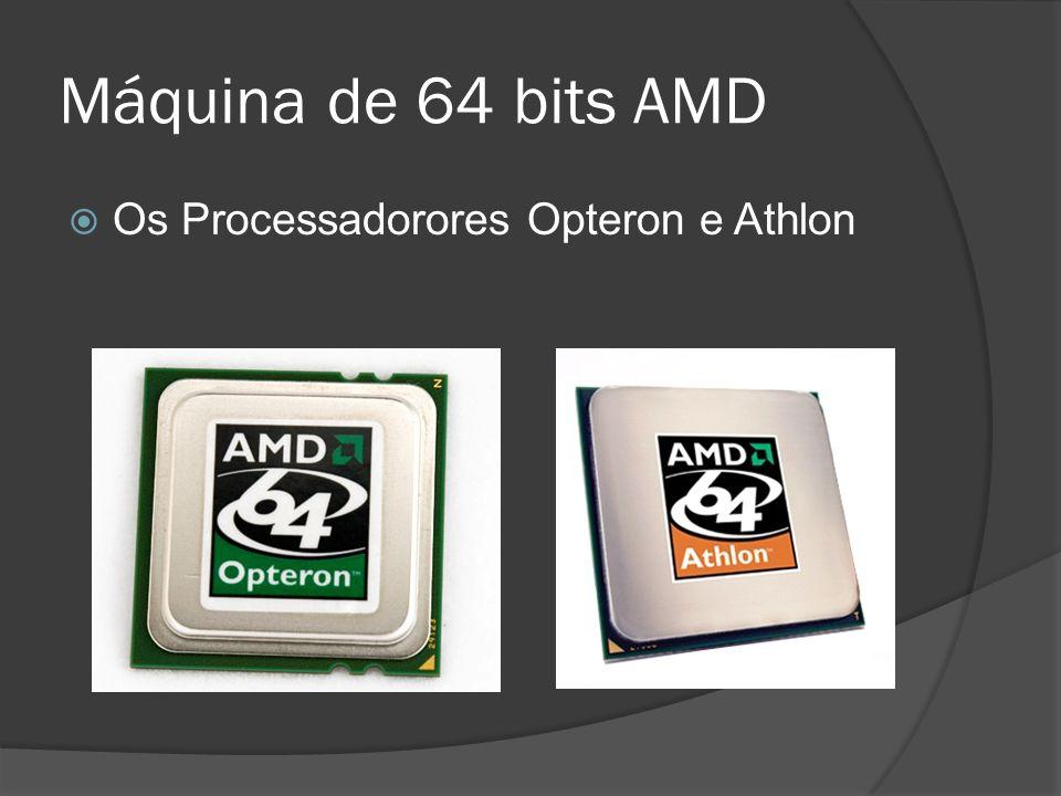 Máquina de 64 bits AMD Os Processadorores Opteron e Athlon