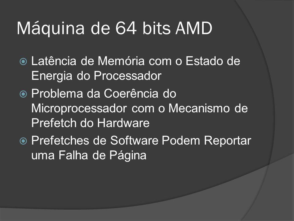 Máquina de 64 bits AMD Latência de Memória com o Estado de Energia do Processador.