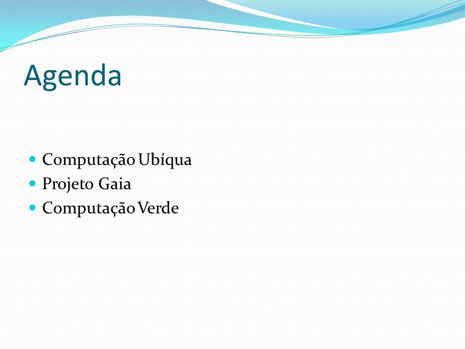 Agenda Computação Ubíqua Projeto Gaia Computação Verde