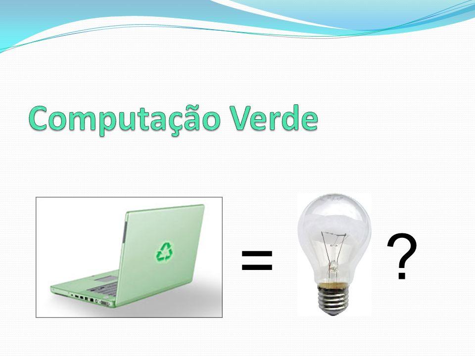 Computação Verde =