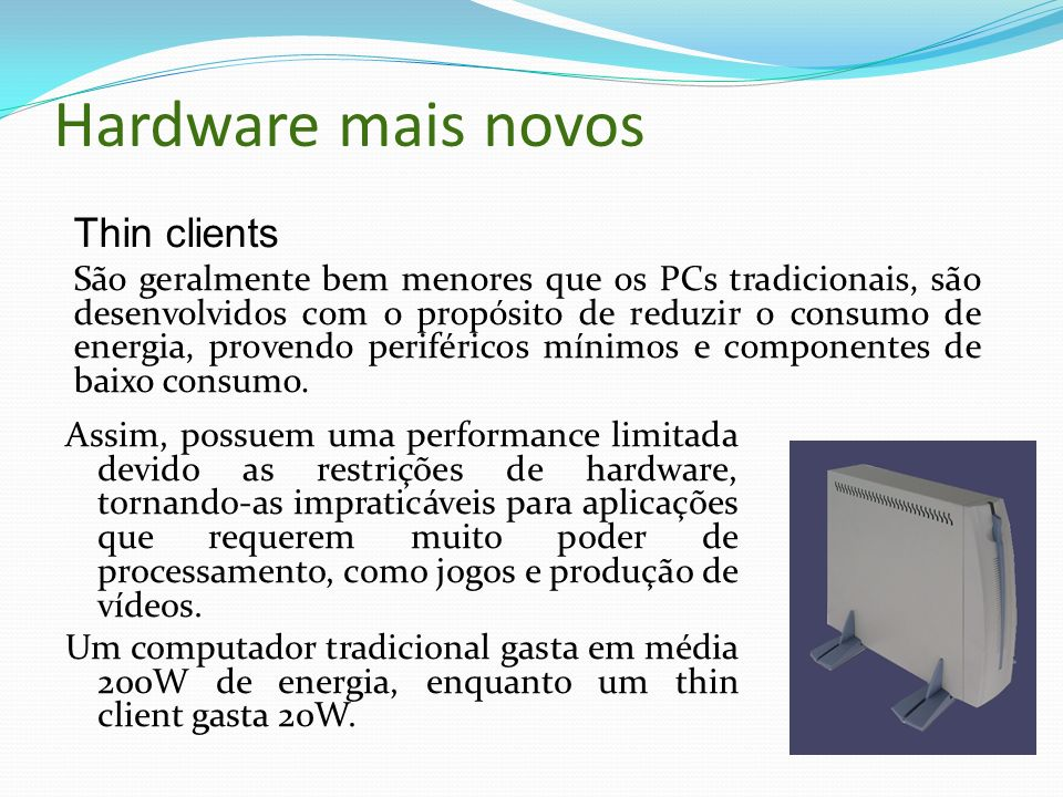 Hardware mais novos Thin clients