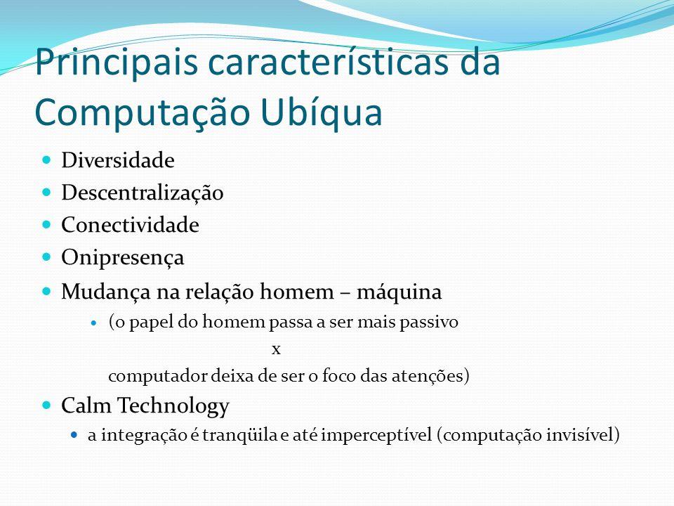Principais características da Computação Ubíqua