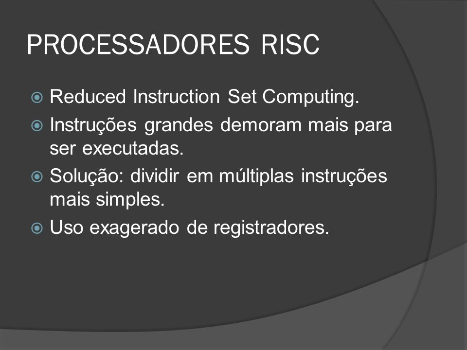 PROCESSADORES RISC Reduced Instruction Set Computing.